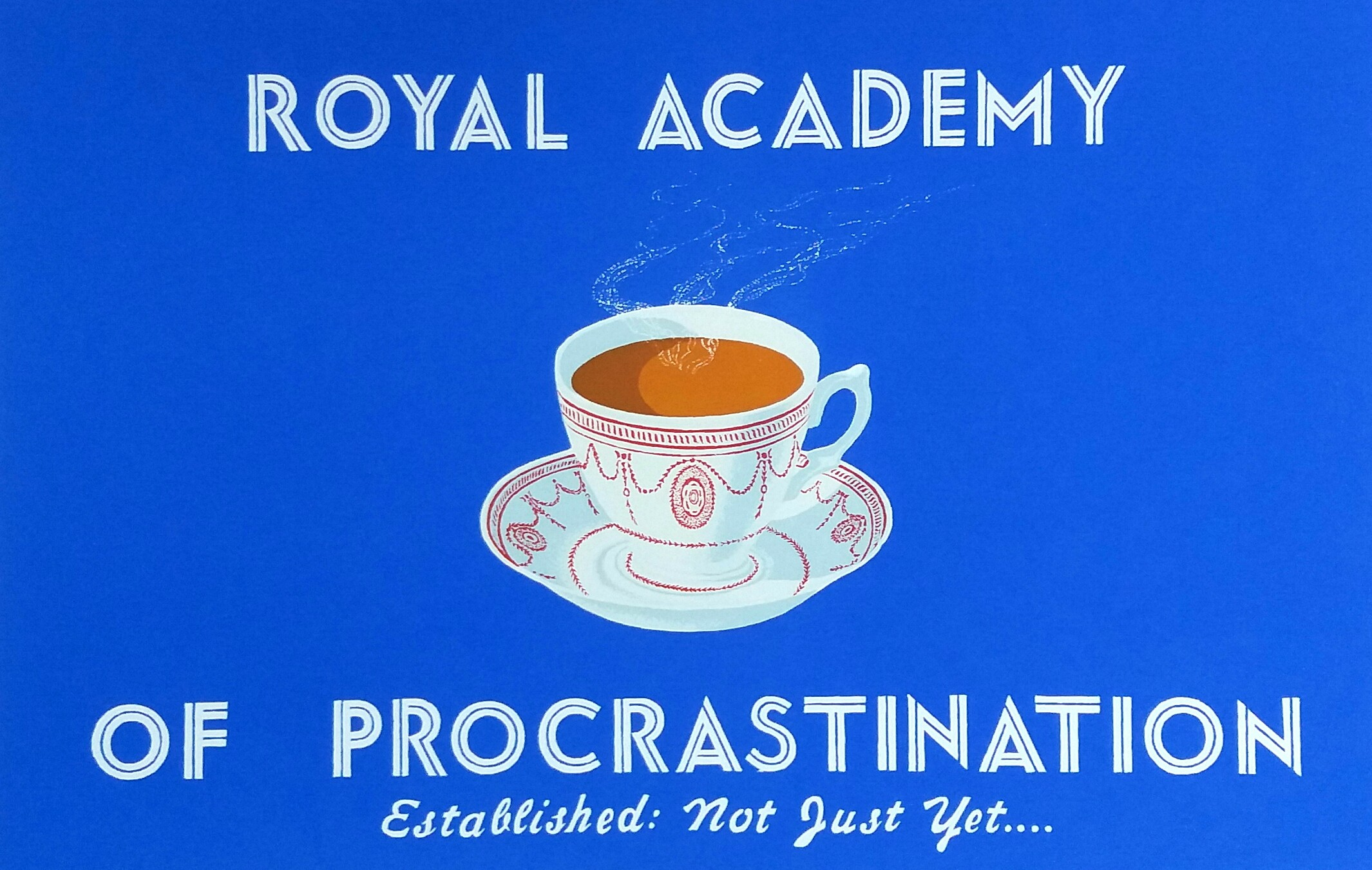 Martin Grover, Royal Academy of Procrastination, 2019, £200, silkscreen print, limited edition of 25, Wills Art Warehouse